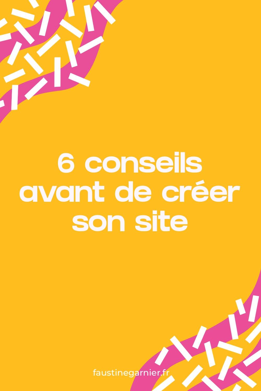 6 conseils avant de créer son site